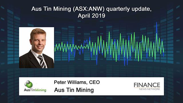 Aus Tin Mining (ASX:ANW) quarterly update, April 2019